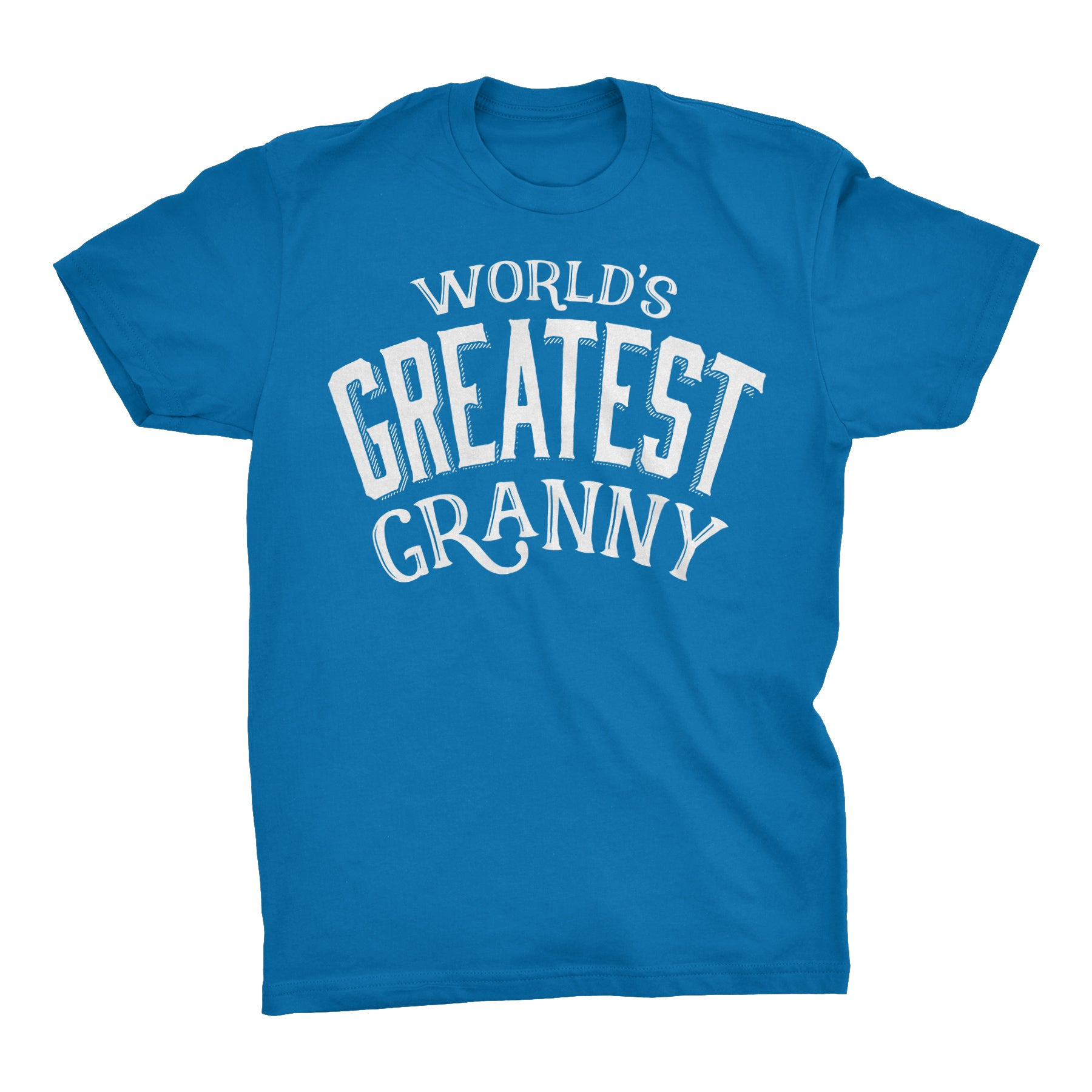 eea239e53a0 World s Greatest GRANNY - 001 Mother s Day Grandmother Ladies Fit T-shirt