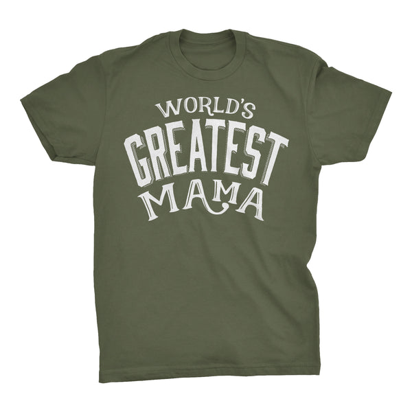 World's Greatest MAMA - 001 Mother's Day Mom Ladies Fit T-shirt