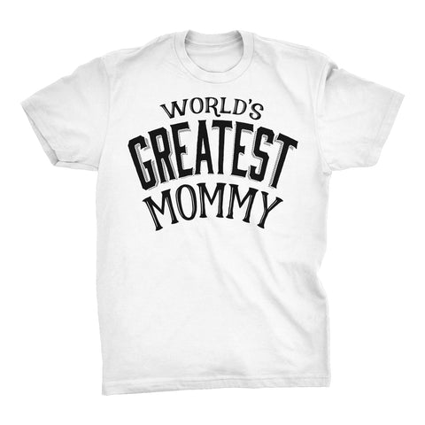 World's Greatest MOMMY - 001 Mother's Day Mom T-shirt