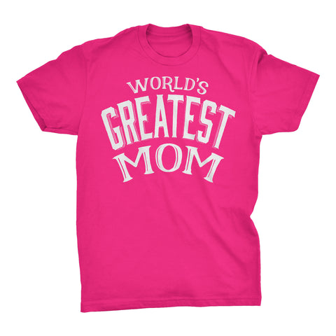 World's Greatest MOM - 001 Mother's Day Gift Mom Ladies Fit T-shirt