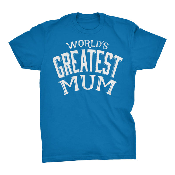 World's Greatest MUM - 001 Mother's Day Grandmother Ladies Fit T-shirt