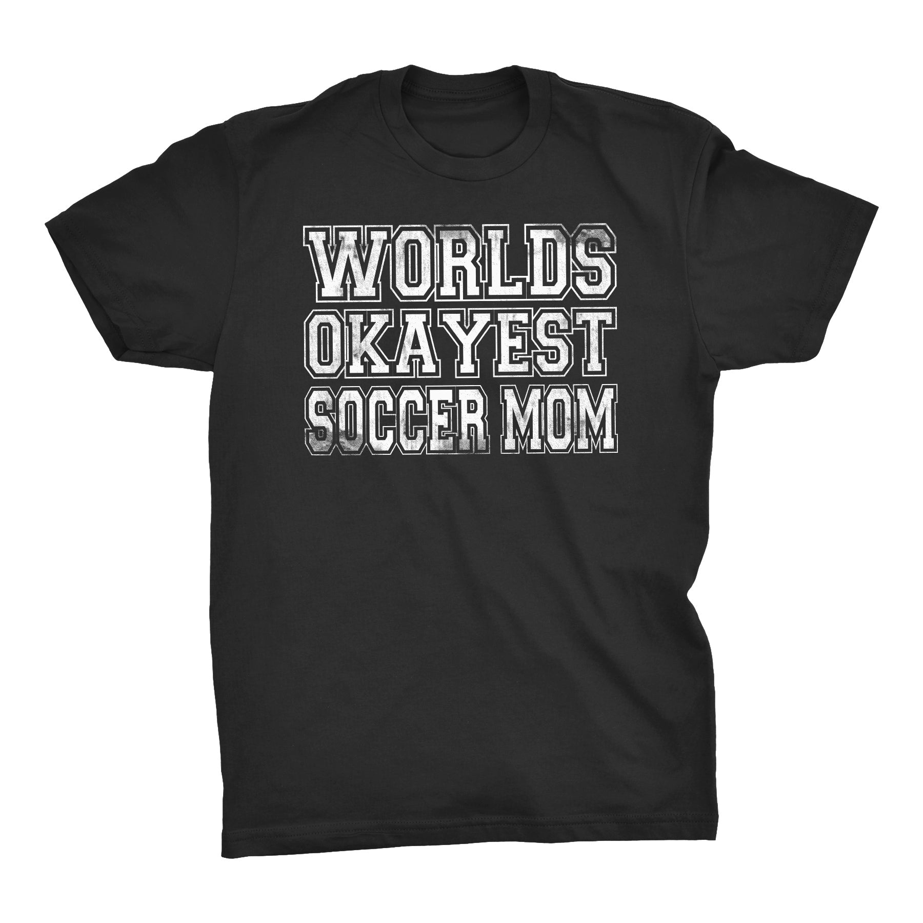 World's OKAYEST Soccer Mom - Youth Soccer T-shirt