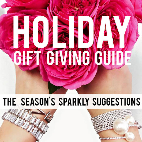 Holiday Gift Giving Guide: Sparkly Suggestions