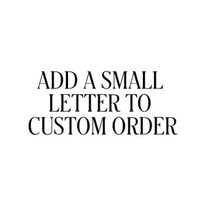 ADD SMALL LETTER TO CUSTOM ORDER