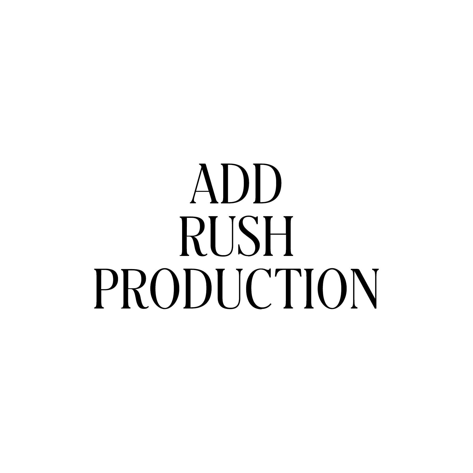 ADD RUSH PRODUCTION TO CUSTOM ORDER