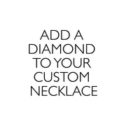 Add A Diamond to your Custom Necklace