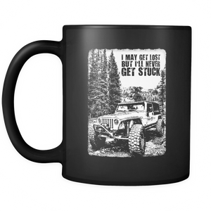 "Jeep Theme Mug - ""I May Get Lost But I'll Never Get Stuck"""