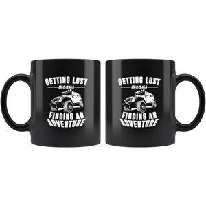 "11oz. Ceramic Black Mug :  ""Getting Lost Means Finding Adventure"""