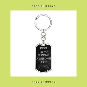 """Keys To My Fucking Awesome Jeep"" Key Chain"