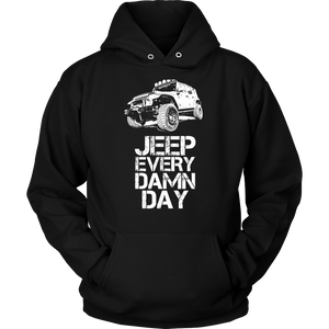 "Hoodie & Long Sleeve Tee - ""Jeep Every Damn Day"""