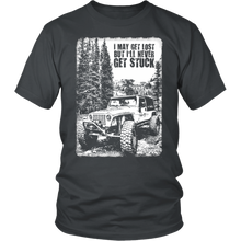 "Jeep T-Shirt - ""I May Get Lost But I'll Never Get Stuck"""