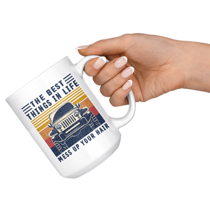 """The Best Thinks In Life - Mess Up Your Hair"" Jeep Girl Quote Mug"