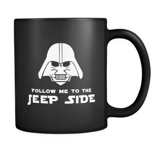 "Jeep Theme Mug - ""Follow Me To The Jeep Side"""