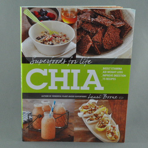 CHIA, SUPERFOODS FOR LIFE BY LAURI BOONE