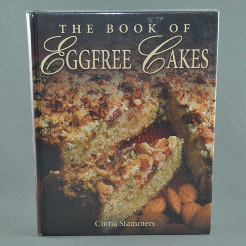 THE BOOK OF EGG FREE CAKES BY CINTIA STAMMERS
