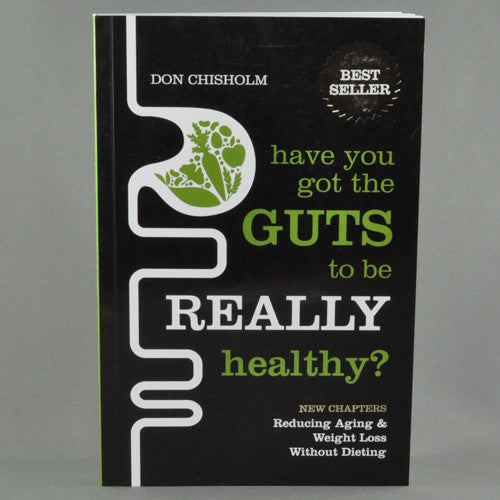 HAVE YOU GOT THE GUTS TO BE REALLY HEALTHY