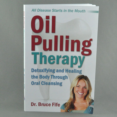 OIL PULLING THERAPY BY DR BRUCE FIFE