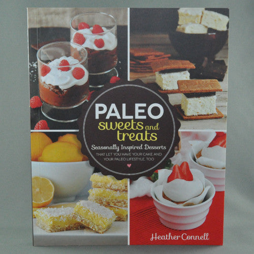 PALEO SWEETS AND TREATS BY HEATHER CONNELL