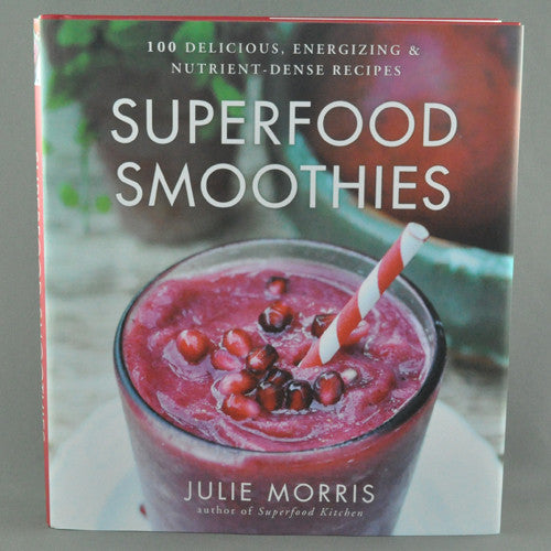 SUPERFOOD SMOOTHIES BY JULIE MORRIS