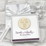 A Love & A Hug For You Wooden Token Personalised Gift Box - Various Thoughtful Messages