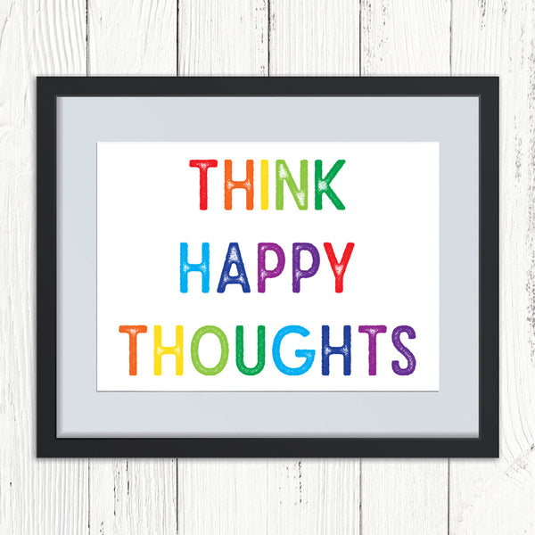 Think Happy Thoughts Rainbow Print