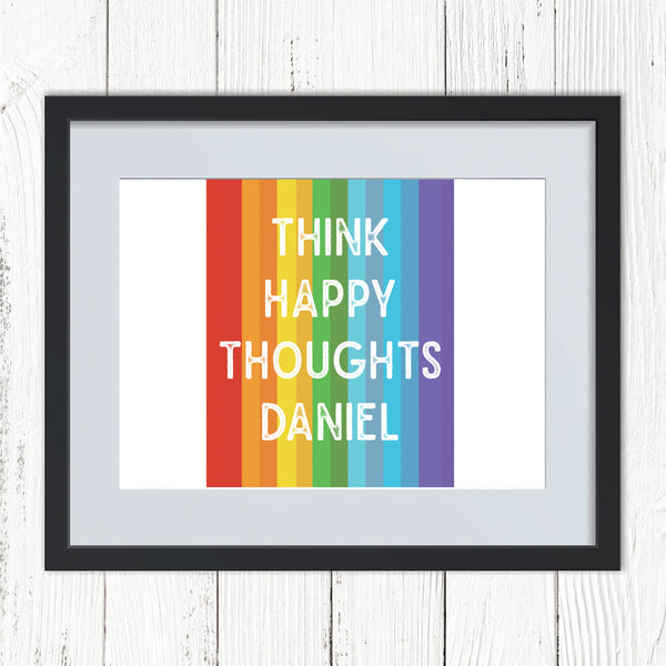 Personalised Think Happy Thoughts Rainbow Print
