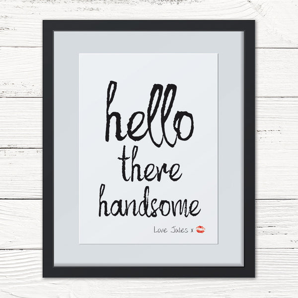 Personalised 'Hello Handsome' Print