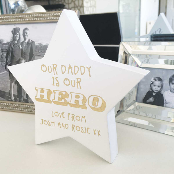 Our Daddy Is My/Our Hero Wooden Freestanding Star