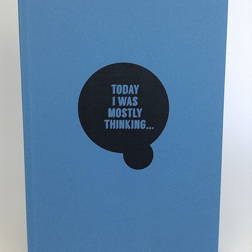 A5 Notebook 'Today I was mostly thinking ...'