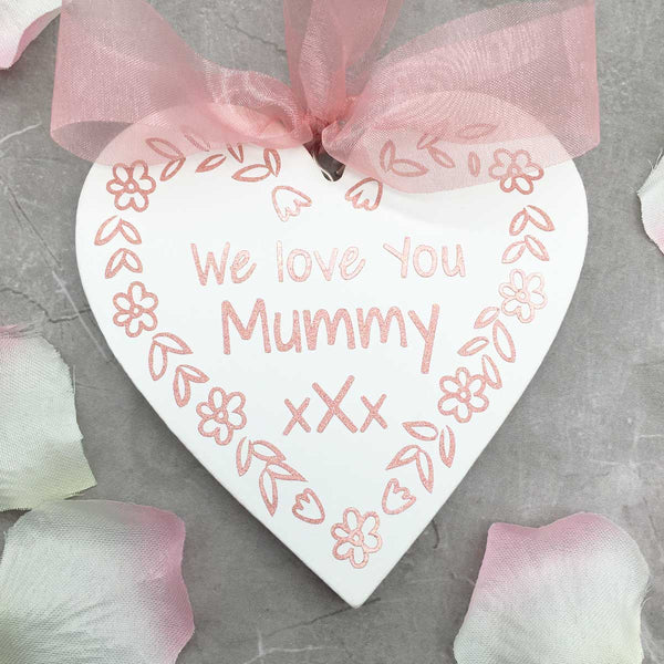 'We Love You Mummy' White Wooden Heart Hanging Sign