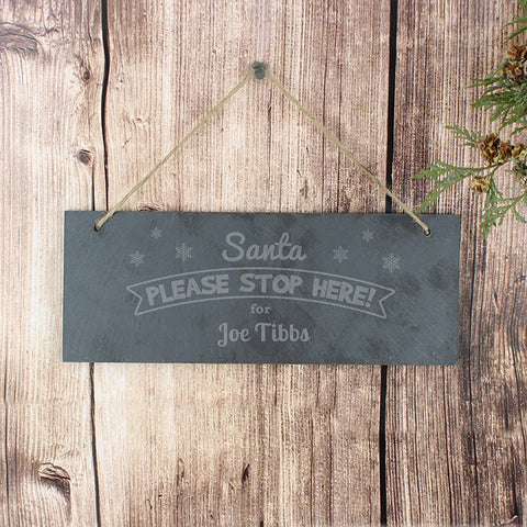 Personalised Hanging Slate 'Santa Please Stop Here' Sign