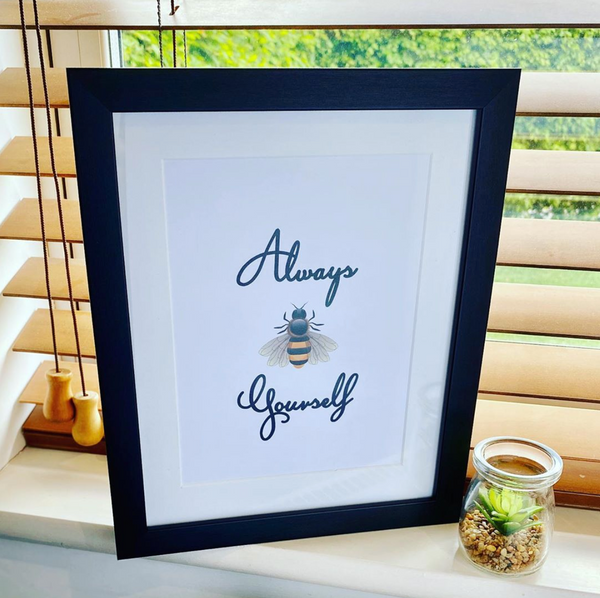 Always Bee Yourself Print