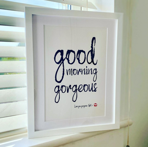 You added Personalised 'Good Morning Gorgeous' Print to your cart.