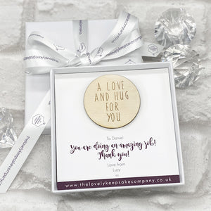 You added A Love & A Hug For You Wooden Token Personalised Gift Box - Various Thoughtful Messages to your cart.