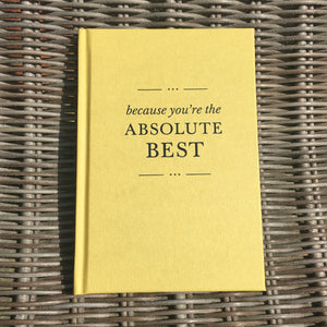 You added 'Because You're The Absolute Best' Hardback Gift Book to your cart.