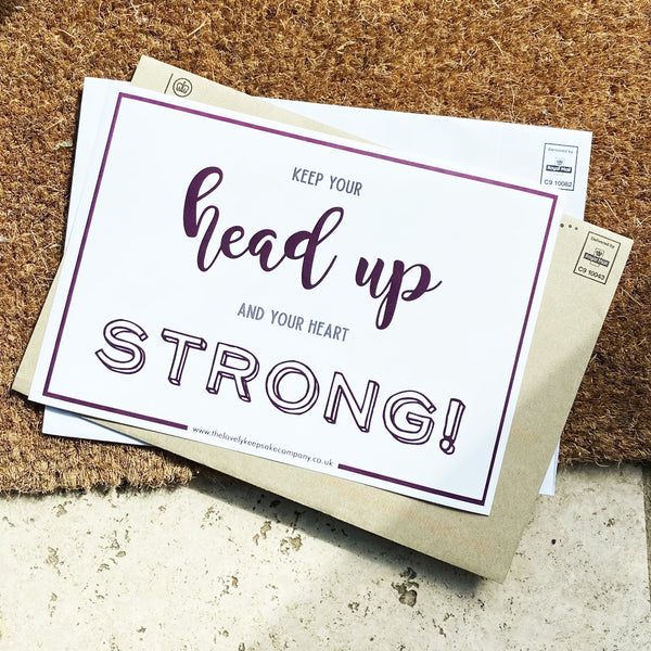 Keep Your Head Up & Heart Strong Postcard