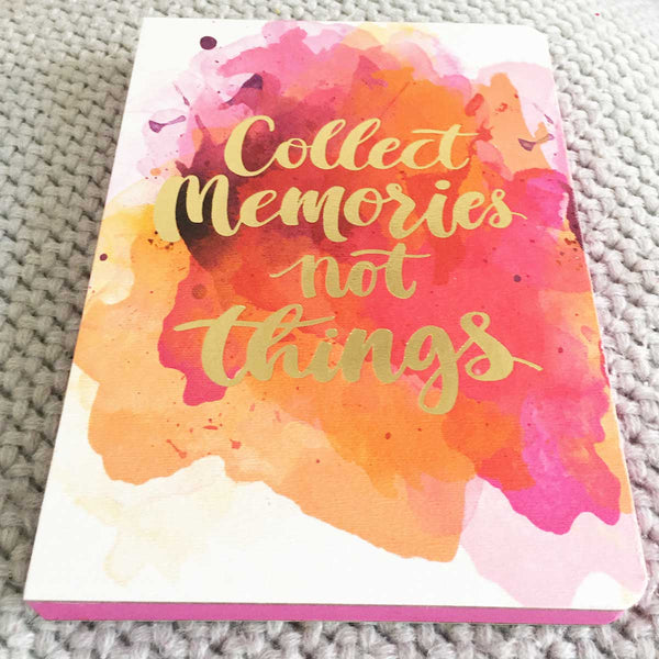 'Collect Memories Not Things' Journal