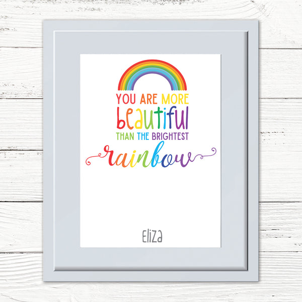 Personalised You Are More Beautiful Than The Brightest Rainbow Print