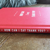 'How Can I Say Thank You' Hardback Gift Book