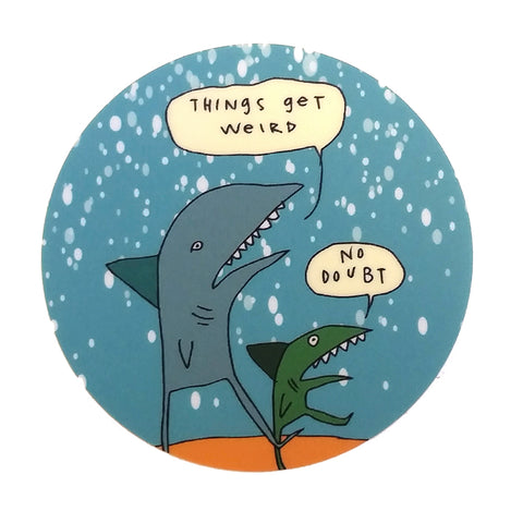 Things Get Weird - sticker - fishcakes