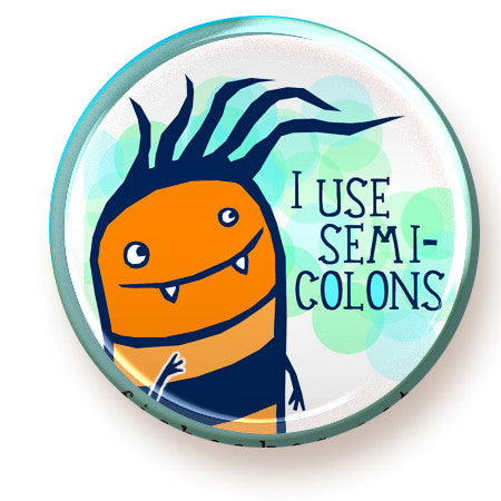 Semicolons - button - fishcakes