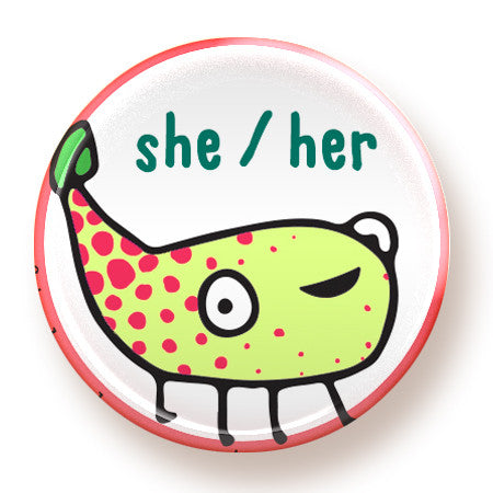 She / her - button - fishcakes