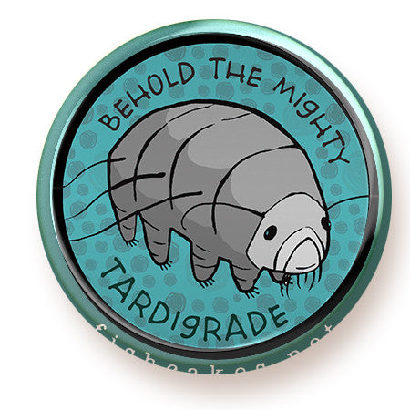Tardigrade - magnet - fishcakes
