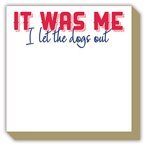 I Let the Dogs Out Luxe Notepad