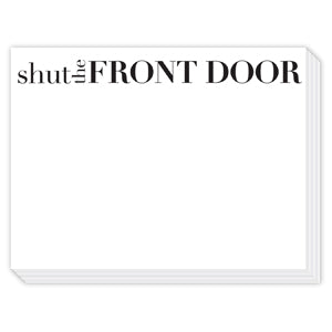 Shut the Front Door Mini Slab Notepad