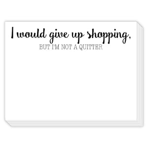 Give Up Shopping Mini Slab Notepad