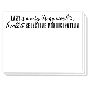 Lazy is a strong word ... selective participation Mini Slab Notepad