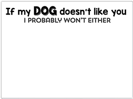 If My Dog Doesn't Like You Mini Slab Notepad