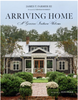 Arriving Home :  A Gracious Southern Welcome by James Farmer
