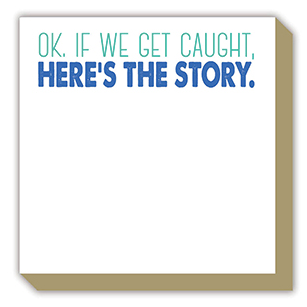 If We Get Caught, Here's the Story Luxe Notepad